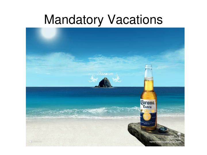 Mandatory Vacations
