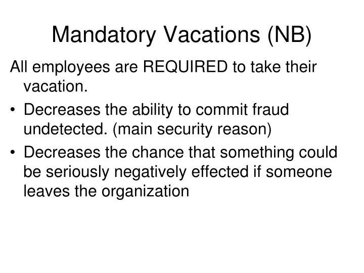 Mandatory Vacations (NB)