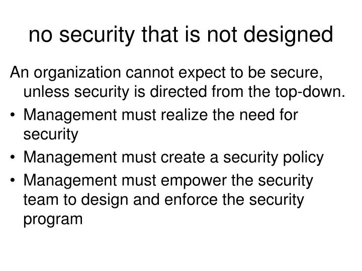 no security that is not designed
