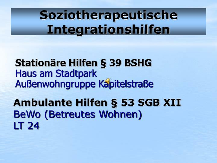 Soziotherapeutische Integrationshilfen