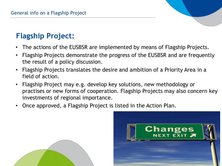 The actions of the EUSBSR are implemented by means of Flagship Projects.