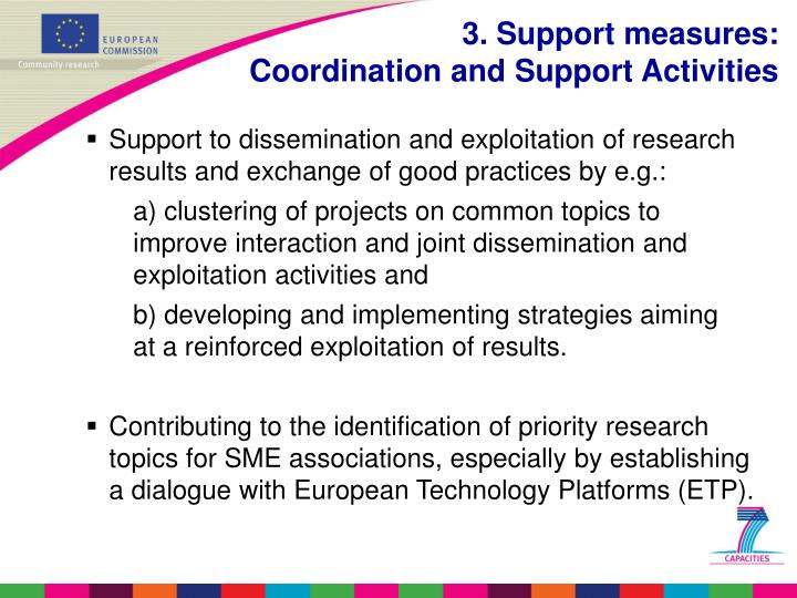 Support to dissemination and exploitation of research results and exchange of good practices by e.g.: