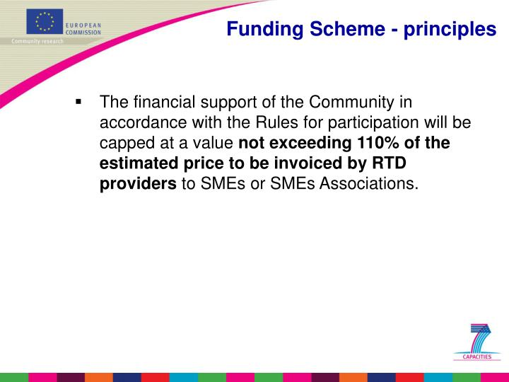 The financial support of the Community in accordance with the Rules for participation will be capped at a value