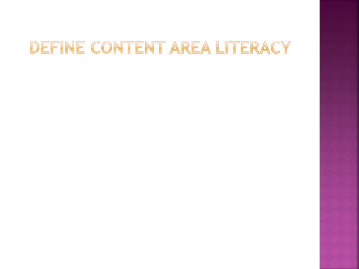 Define Content Area Literacy