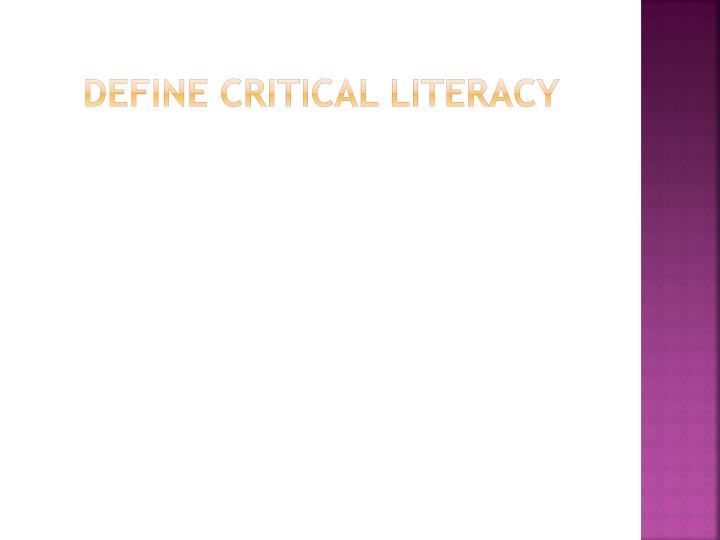 Define Critical Literacy