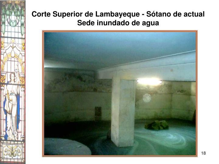 Corte Superior de Lambayeque - Sótano de actual Sede inundado de agua