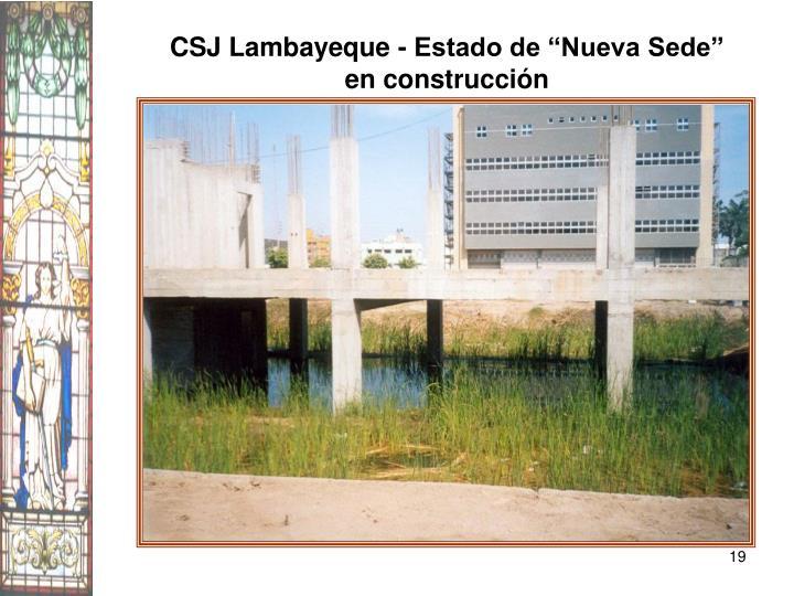 """CSJ Lambayeque - Estado de """"Nueva Sede"""" en construcción"""