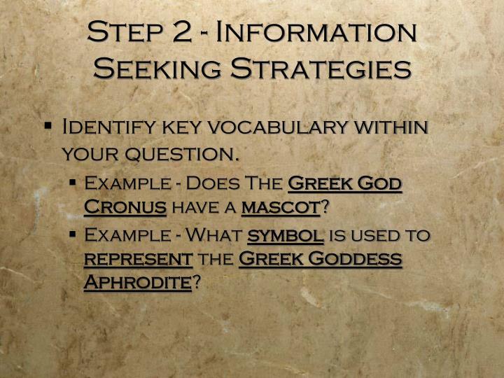 Step 2 - Information Seeking Strategies