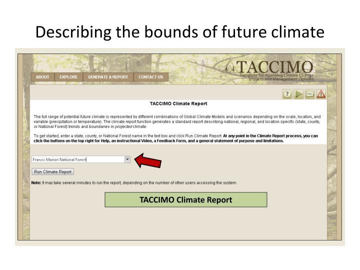 Describing the bounds of future climate
