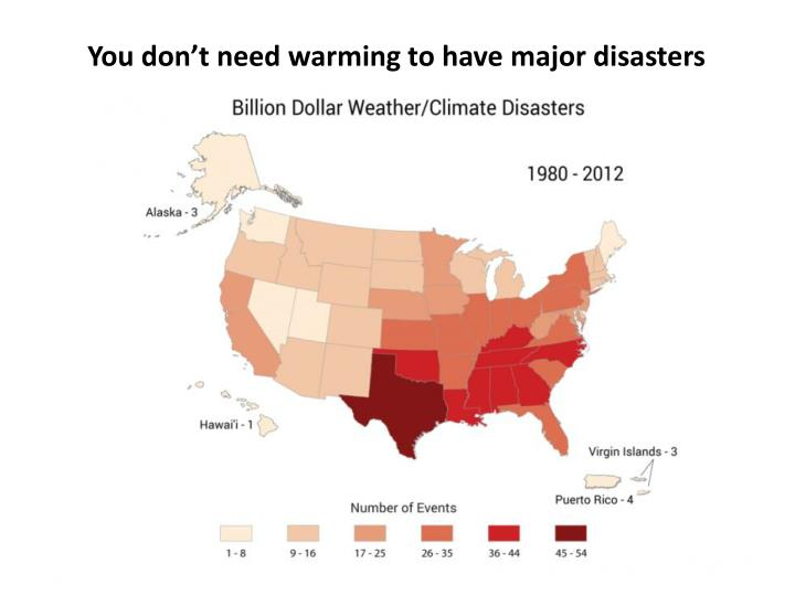 You don't need warming to have major disasters