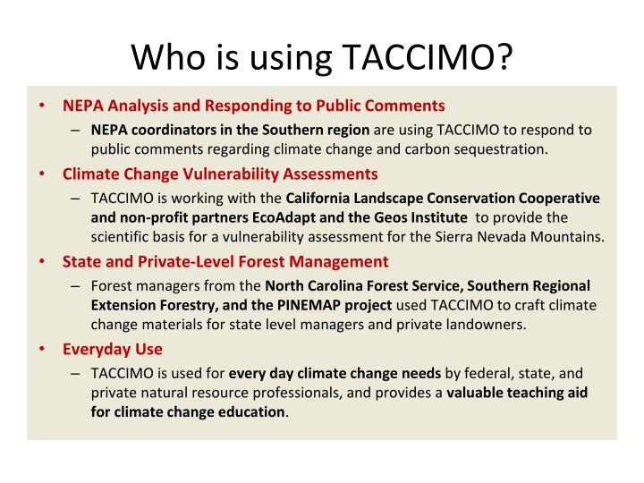 Who is using TACCIMO?