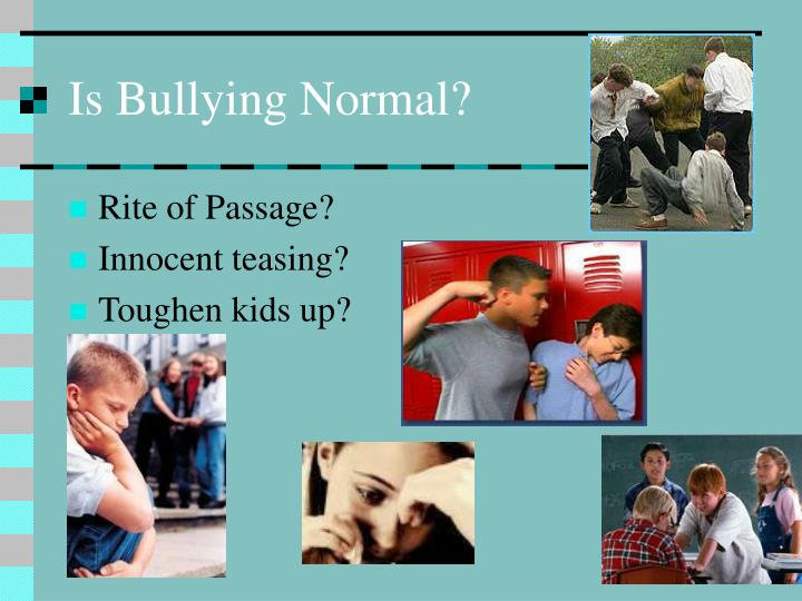 Is Bullying Normal?