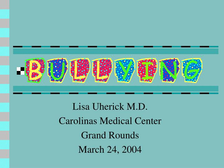 Lisa uherick m d carolinas medical center grand rounds march 24 2004