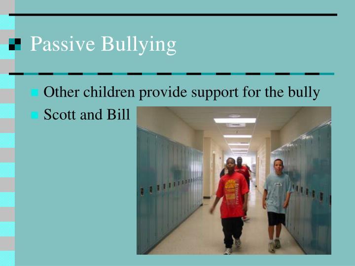 Passive Bullying