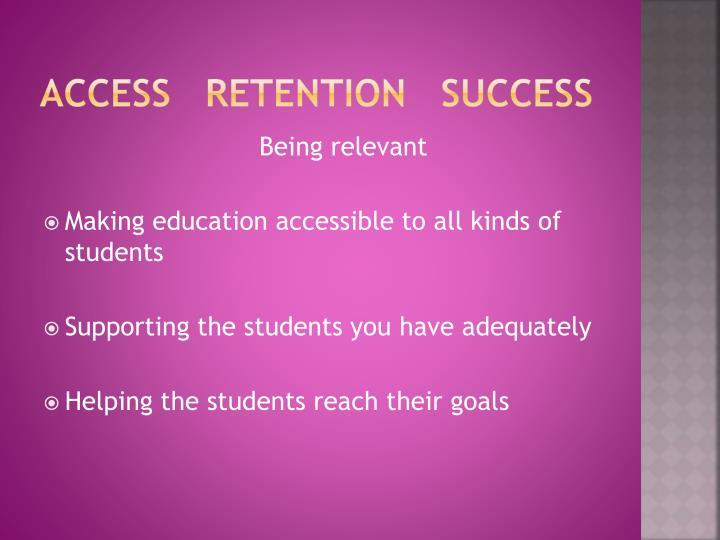 Access   retention   success