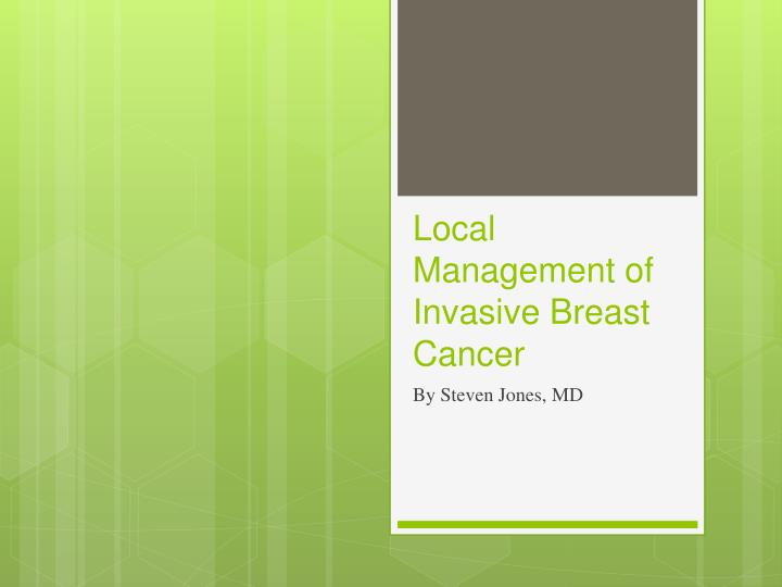 local management of invasive breast cancer