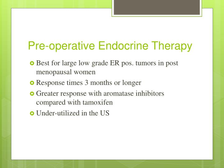 Pre-operative Endocrine Therapy