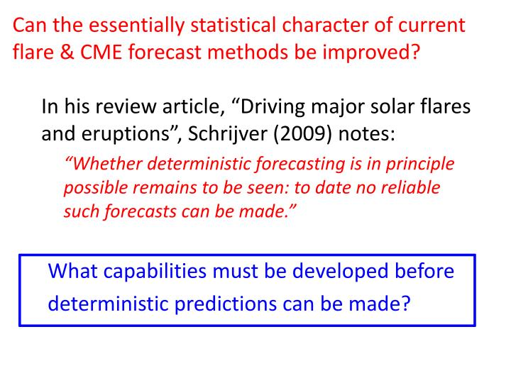 Can the essentially statistical character of current flare & CME forecast methods be improved?