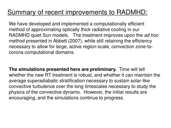 Summary of recent improvements to RADMHD: