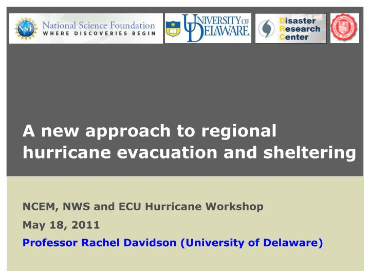 A new approach to regional hurricane evacuation and sheltering