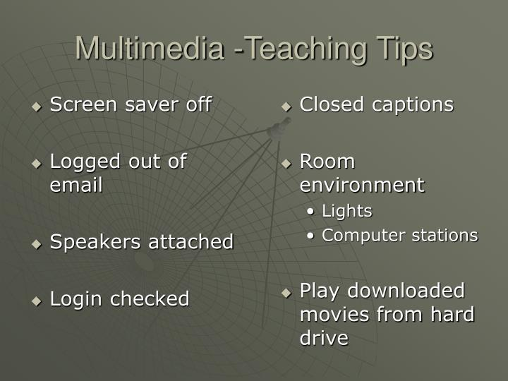 Multimedia -Teaching Tips