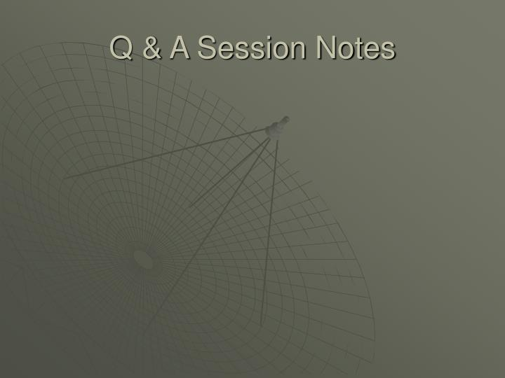 Q & A Session Notes