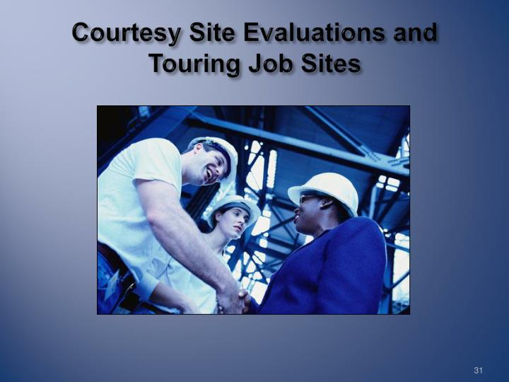 Courtesy Site Evaluations and Touring Job Sites