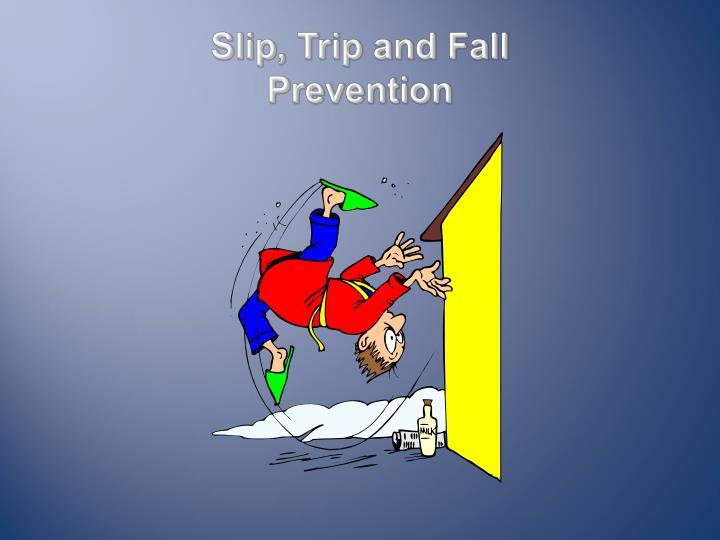 Slip, Trip and Fall