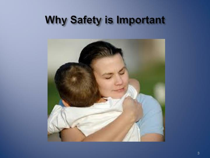 Why Safety is Important