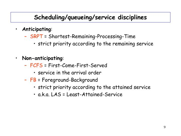 Scheduling/queueing/service disciplines