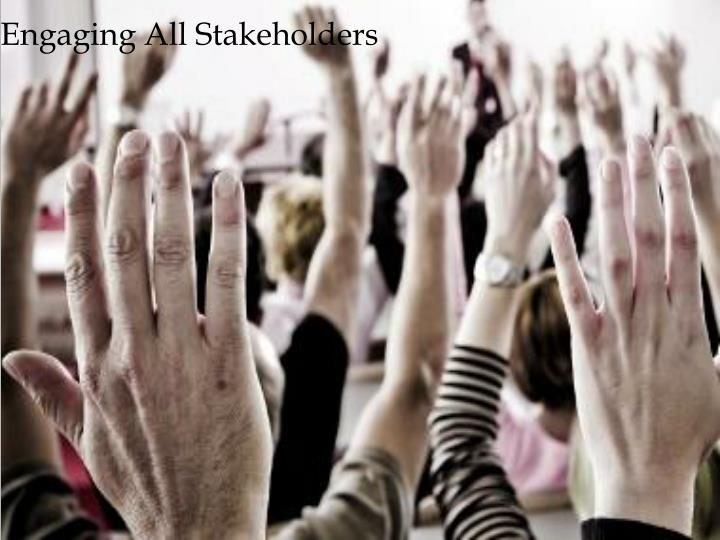 Engaging All Stakeholders