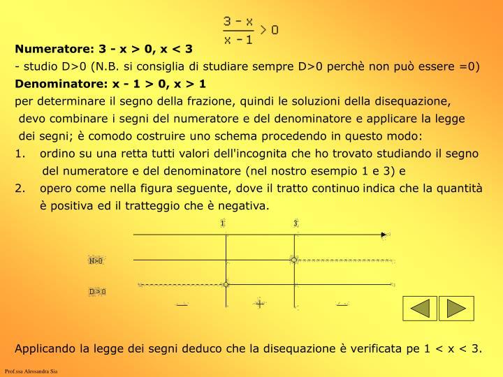 Numeratore: 3 - x > 0, x < 3