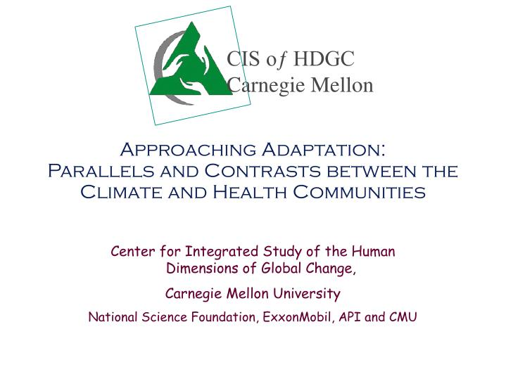 Approaching adaptation parallels and contrasts between the climate and health communities