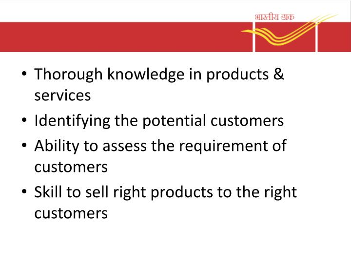 Thorough knowledge in products & services