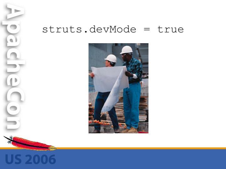 struts.devMode = true