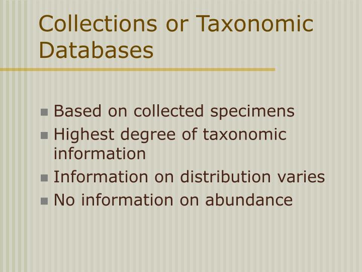 Collections or Taxonomic Databases