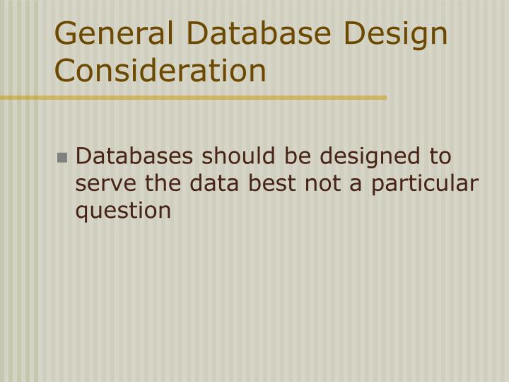General Database Design Consideration
