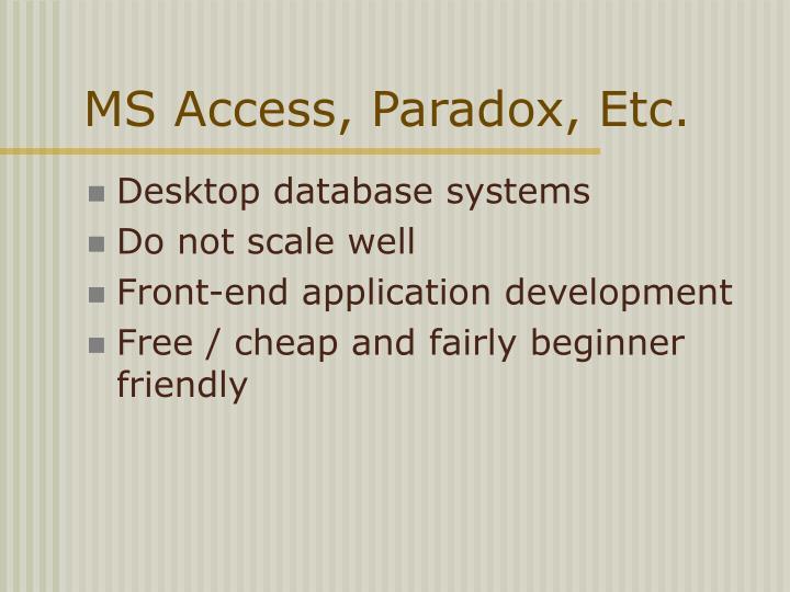 MS Access, Paradox, Etc.