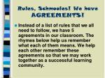 rules schmooles we have agreements