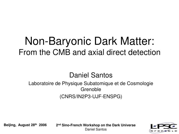 Non baryonic dark matter from the cmb and axial direct detection