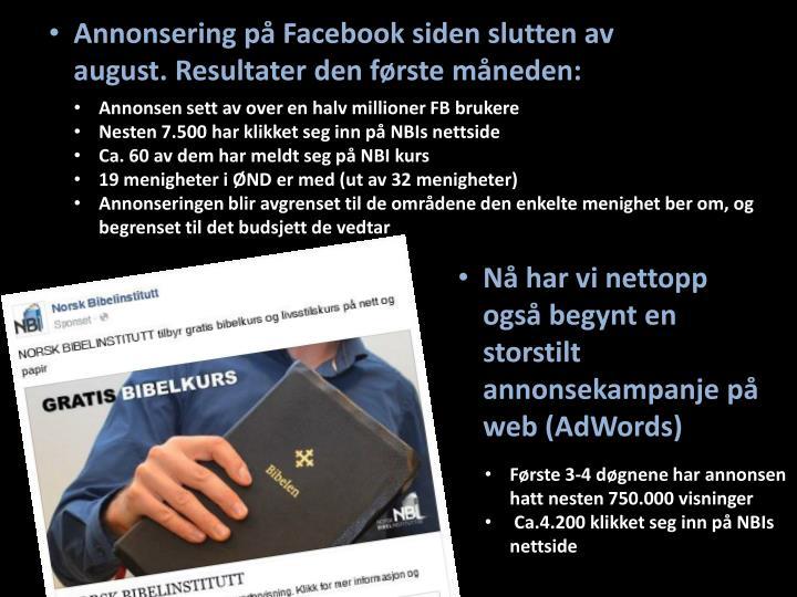 Annonsering på Facebook siden slutten av august. Resultater den første måneden: