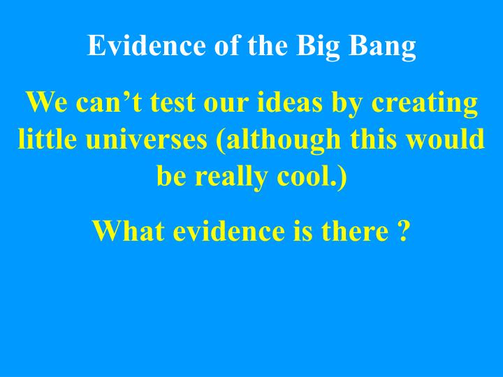 Evidence of the big bang1