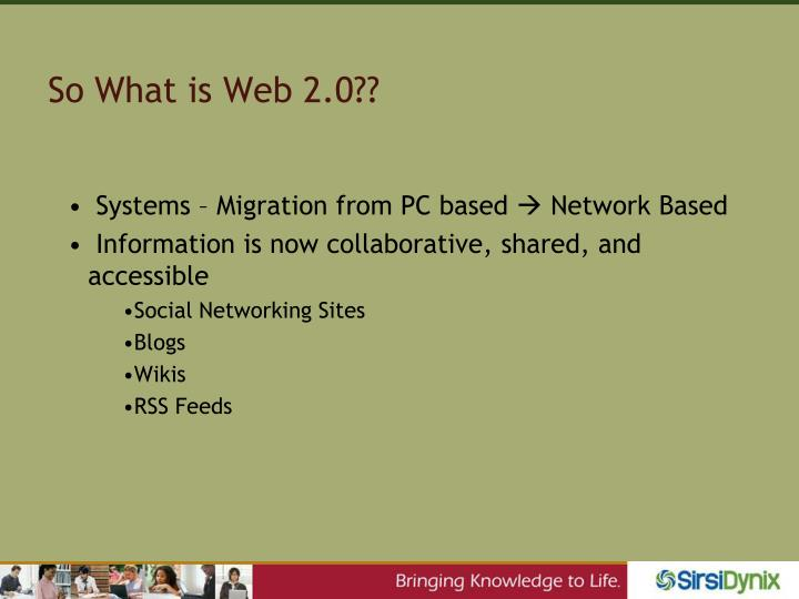 So What is Web 2.0??
