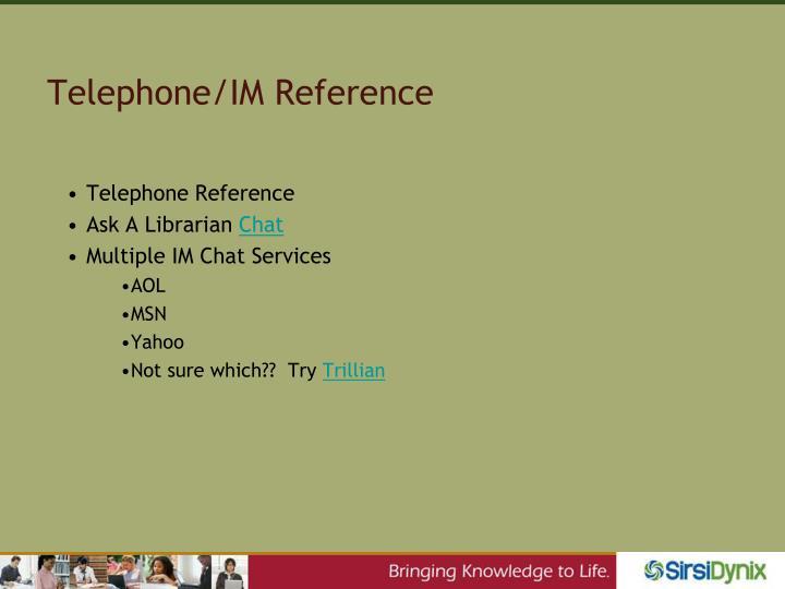 Telephone/IM Reference