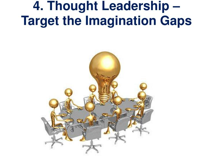 4. Thought Leadership –