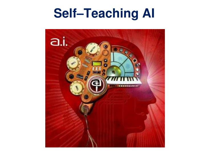 Self–Teaching AI