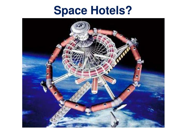 Space Hotels?