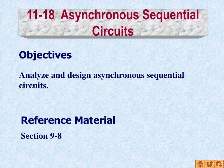 11-18  Asynchronous Sequential Circuits