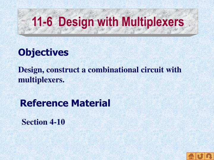 11-6  Design with Multiplexers