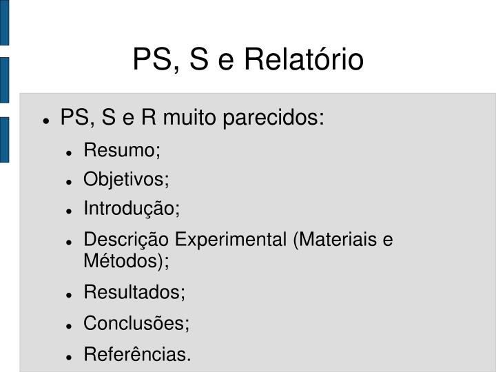PS, S e Relatório